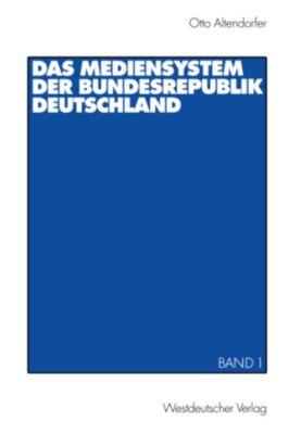 Das Mediensystem der Bundesrepublik Deutschland, Otto Altendorfer