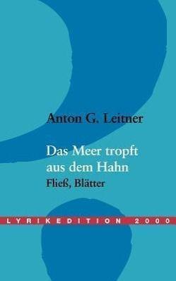 Das Meer tropft aus dem Hahn, erw. Neuausg., Anton G. Leitner