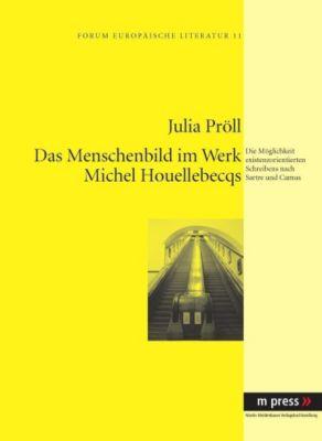 Das Menschenbild im Werk Michel Houellebecqs, Julia Pröll