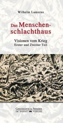 Das Menschenschlachthaus - Wilhelm Lamszus |