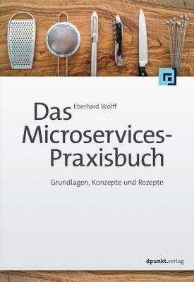 Das Microservices-Praxisbuch, Eberhard Wolff