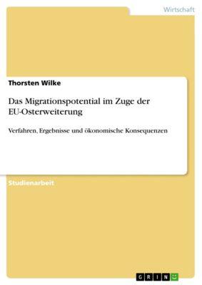 Das Migrationspotential im Zuge der EU-Osterweiterung, Thorsten Wilke