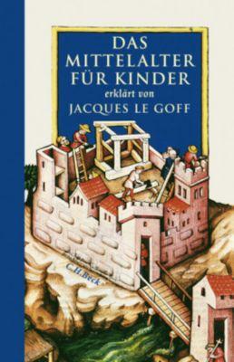 Das Mittelalter für Kinder, Jacques Le Goff