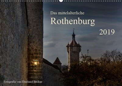 Das mittelalterliche Rothenburg (Wandkalender 2019 DIN A2 quer), Eberhard Becker