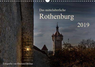 Das mittelalterliche Rothenburg (Wandkalender 2019 DIN A3 quer), Eberhard Becker