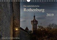 Das mittelalterliche Rothenburg (Wandkalender 2019 DIN A4 quer), Eberhard Becker