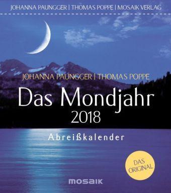 Das Mondjahr, Abreißkalender 2018, Johanna Paungger, Thomas Poppe