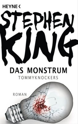 Das Monstrum - Tommyknockers - Stephen King |