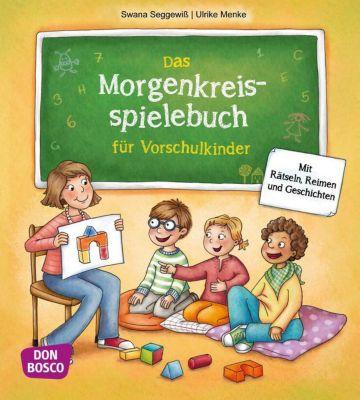 Das Morgenkreisspielebuch für Vorschulkinder, Swana Seggewiss, Ulrike Menke