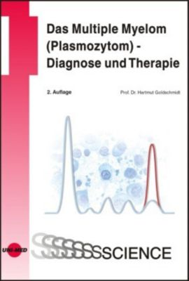 Das Multiple Myelom (Plasmozytom), Hartmut Goldschmidt