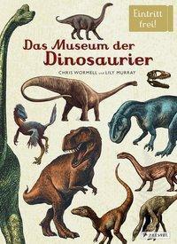 Das Museum der Dinosaurier, Lily Murray, Chris Wormell