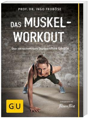 Das Muskel-Workout, Ingo Froböse