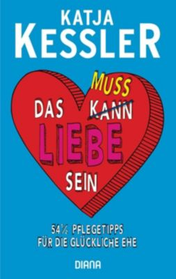 Das muss Liebe sein - Katja Kessler |