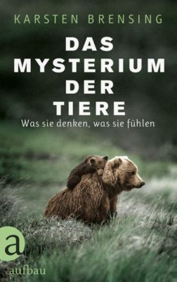 Das Mysterium der Tiere, Karsten Brensing