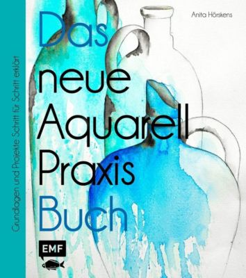 Das neue Aquarell-Praxis-Buch - Anita Hörskens |