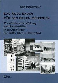 Das Neue Bauen für den Neuen Menschen, Tanja Poppelreuter