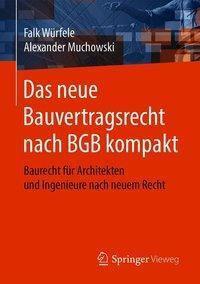 Das neue Bauvertragsrecht nach BGB kompakt, Falk Würfele, Alexander Muchowski