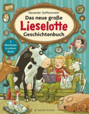 Das neue grosse Lieselotte Geschichtenbuch, Alexander Steffensmeier