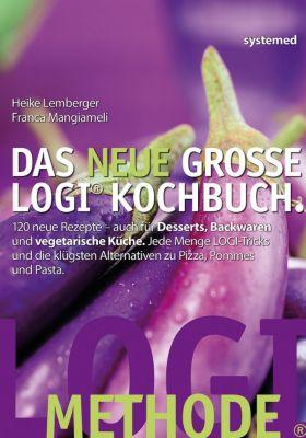 Das neue grosse LOGI-Kochbuch, Heike Lemberger, Franca Mangiameli