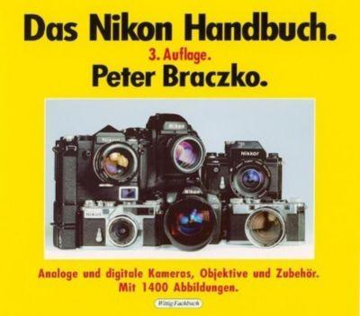 Das neue große Nikon Handbuch, Peter Braczko