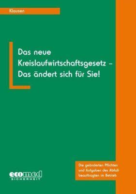 Das neue Kreislaufwirtschaftsgesetz - Das ändert sich für Sie!, m. CD-ROM, Johannes Klausen