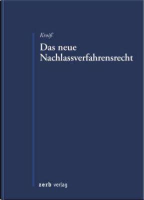 Das neue Nachlassverfahrensrecht, Ludwig Kroiß