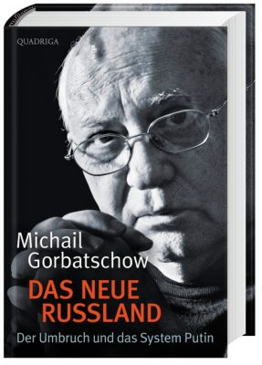 Das neue Russland, Michail Gorbatschow