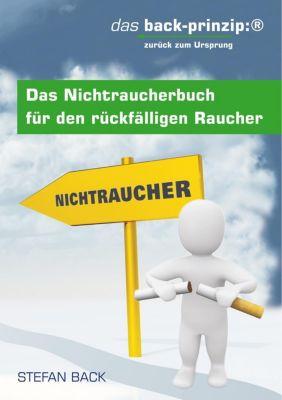 Das Nichtraucherbuch für den rückfälligen Raucher, Stefan Back