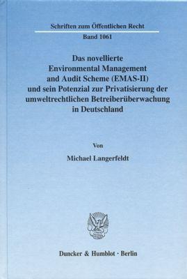 Das novellierte Environmental Management and Audit Scheme (EMAS-II) und sein Potenzial zur Privatisierung der umweltrech, Michael Langerfeldt