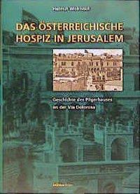 Das österreichische Hospiz in Jerusalem, Helmut Wohnout