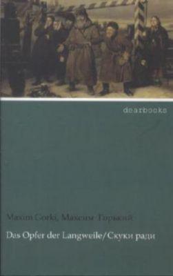Das Opfer der Langweile - Maxim Gorki |