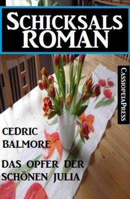 Das Opfer der schönen Julia, Cedric Balmore