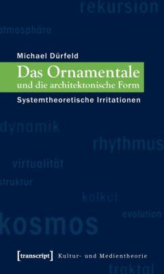 Das Ornamentale und die architektonische Form, Michael Dürfeld