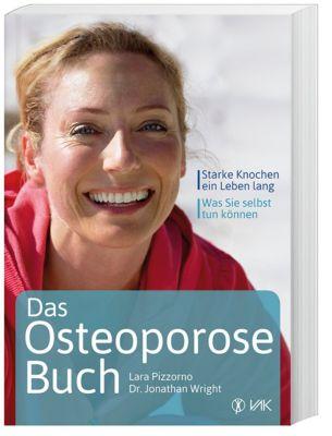 Das Osteoporose-Buch, Lara Pizzorno, Jonathan V. Wright