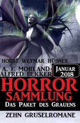 Das Paket des Grauens - Horror Sammlung Januar 2018, Alfred Bekker, A. F. Morland, Horst Weymar Hübner