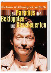 Das Paradies der Bekloppten und Bescheuerten, Dietmar Wischmeyer