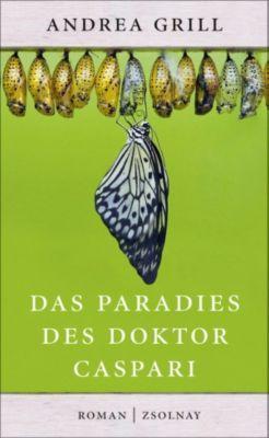 Das Paradies des Doktor Caspari, Andrea Grill