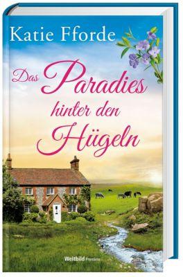 Das Paradies hinter den Hügeln - Katie Fforde |