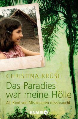 Das Paradies war meine Hölle - Christina Krüsi |