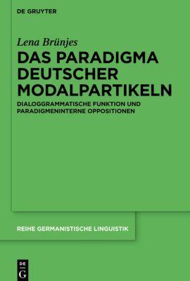 Das Paradigma deutscher Modalpartikeln, Lena Brünjes