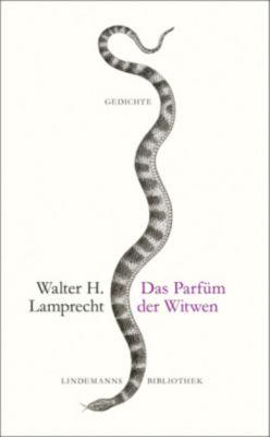 Das Parfüm der Witwen - Walter H. Lamprecht |