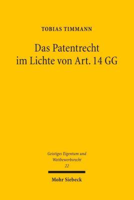 Das Patentrecht im Lichte von Art. 14 GG, Tobias Timmann