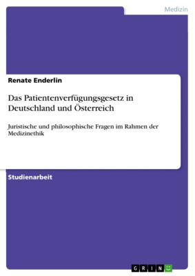 Das Patientenverfügungsgesetz in Deutschland und Österreich, Renate Enderlin