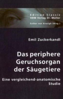 Das periphere Geruchsorgan der Säugetiere, Emil Zuckerkandl