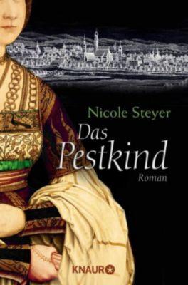 Das Pestkind, Nicole Steyer