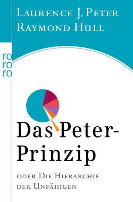 Das Peter-Prinzip oder Die Hierarchie der Unfähigen, Laurence J. Peter, Raymond Hull
