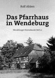 Das Pfarrhaus in Wendeburg, Rolf Ahlers