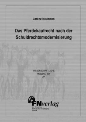 Das Pferdekaufrecht nach der Schuldrechtmodernisierung, Lorenz Neumann