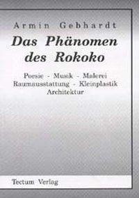 Das Phänomen des Rokoko, Armin Gebhardt