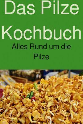 Das Pilze Kochbuch, Michael Hammer